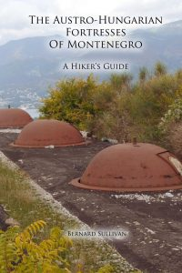 The Austro-Hungarian Fortresses of Montenegro