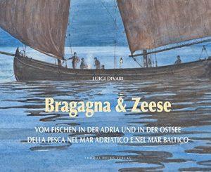 Bragagna & Zeese: Vom Fischen in der Adria und in der Ostsee