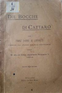 Die Bocche di Cattaro. Mit zehn, vom Verfasser aufgenommenen Photographien in Lichtdruck, Druck von Karl Russo, Eigenverlag, Spalato 1898