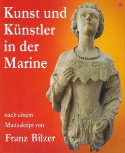 Kunst und Künstler in der Marine. Galionsfiguren und Zierrat auf Habsburgs Schiffen