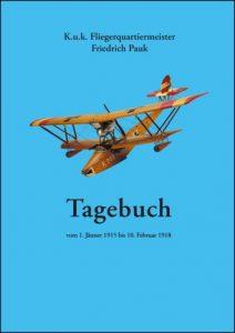 Tagebuch des k.u.k. Fliegerquartiermeisters Friedrich Pauk
