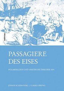 Passagiere des Eises: Polarhelden und arktische Diskurse 1874