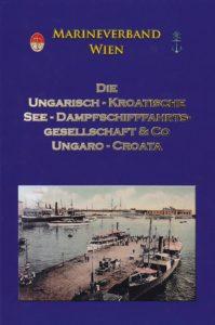 Die Reederei Ungaro-Croata 1891-1918. Ein Almanach