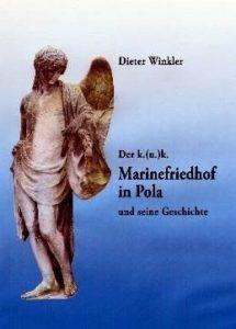 Der k. (u.) k. Marinefriedhof in Pola und seine Geschichte