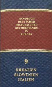 Handbuch deutscher historischer Buchbestände in Europa Band 9