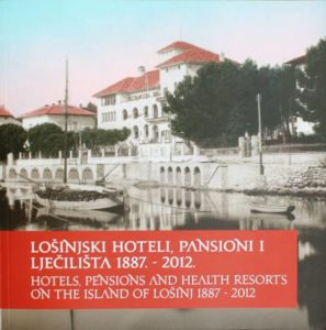 Hotels, pensions and health resorts on the island of Lošinj 1887-2012