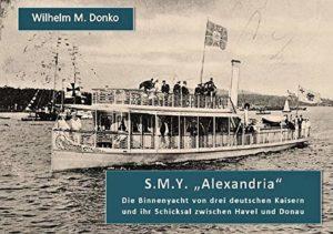 S.M.Y. Alexandria: Die Binnenyacht von drei deutschen Kaisern