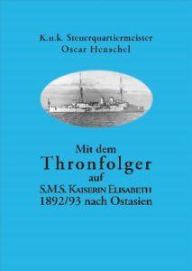 Mit dem Thronfolger auf S.M.S. Kaiserin Elisabeth nach Ostasien