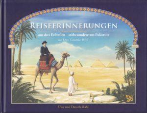 Reiseerinnerungen aus drei Erdteilen – insbesondere aus Palästina von Otto Tutschke 1895