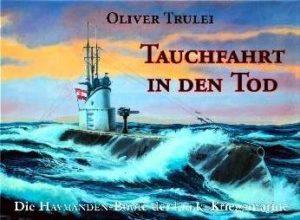 Tauchfahrt in den Tod - Die Havmanden-Boote der k.u.k. Kriegsmarine