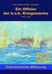 Hans Freiherr Jordis v. Lohausen: Ein Offizier der k.u.k Kriegsmarine 1912-1918